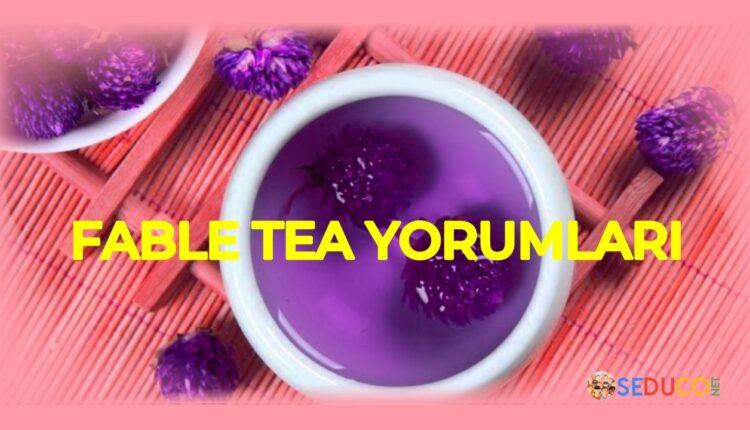 fable tea zayıflama yorumları